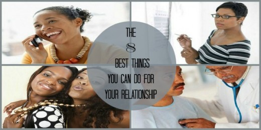 The 8 Best Things YOU Can Do For Your Relationship