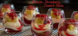 Lemon Strawberry Dessert Shots Feature 2REVISED