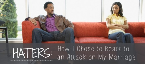 Haters: How I Chose to React to an Attack on My Marriage