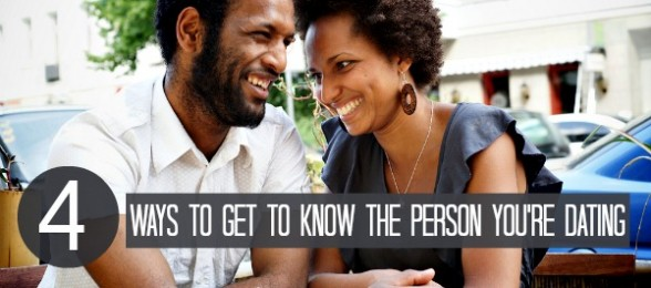 4 Ways to Get to Know the Person You're Dating