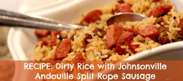 RECIPE: Dirty Rice With Johnsonville Andouille Split Rope ...