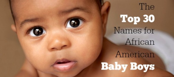 The top 30 names for african american baby boys - African american baby boy pictures ...