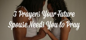 TNM3PrayersFutureSpouse