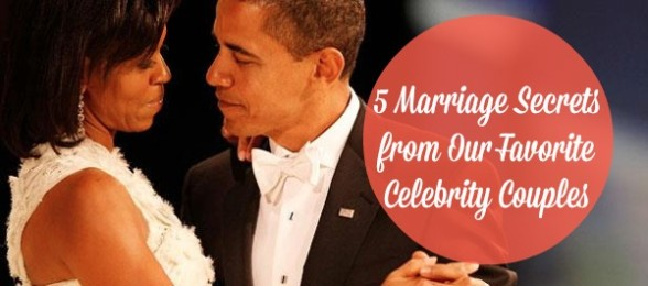 5 Marriage Secrets from Our Favorite Celebrity Couples
