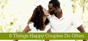 6 Things Happy Couples Do Often