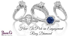 How to pick an engagement ring diamond