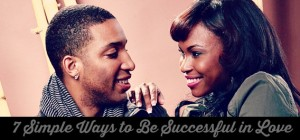 7 Simple Ways to Be Successful in Love