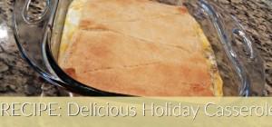 TNM Recipe Delicious Holiday Casserole