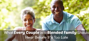 What Every Couple in a Blended Family Should Know