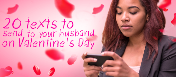 20 text messages to send your husband on valentine's day, Ideas