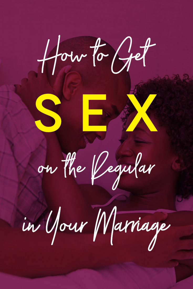 how-to-get-sex-on-the-regular-in-your-marriage
