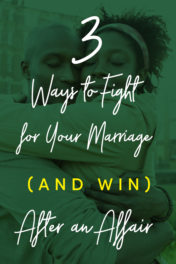 3-ways-to-fight-for-your-marriage-and-win-after-an-affair
