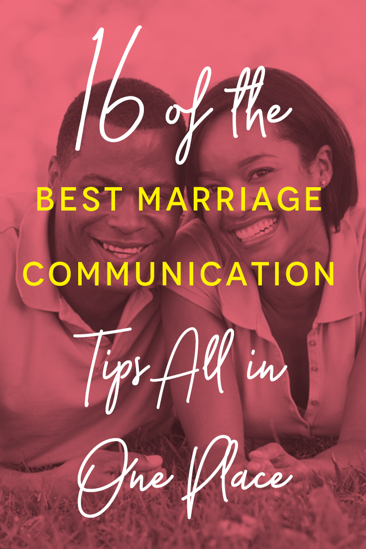16 of the Best Marriage Communication Tips All in One Place
